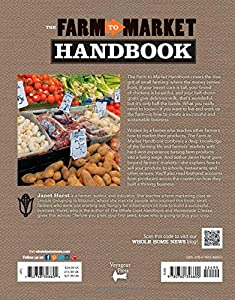 The Farm to Market Handbook: How to create a profitable business from your small farm by Voyageur Press