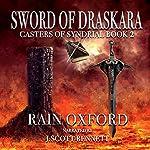 Sword of Draskara: Casters of Syndrial, Book 2 | Rain Oxford