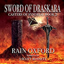 Sword of Draskara: Casters of Syndrial, Book 2 Audiobook by Rain Oxford Narrated by J. Scott Bennett