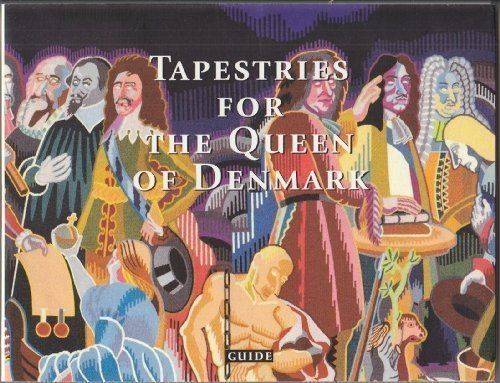 (Tapestries for the Queen of Denmark: Bjørn Nørgaard's history of Denmark at Christiansborg Palace woven at Manufactures nationales des Gobelins et de Beauvais- Handbook)