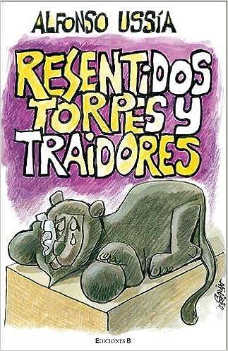 RESENTIDOS TORPES Y TRAIDORES (VARIOS): Amazon.es: Ussía, Alfonso ...