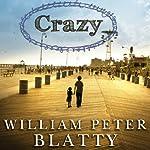 Crazy: A Novel   William Peter Blatty