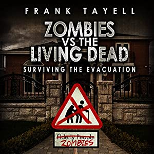 Surviving the Evacuation, Book 0.5: Zombies vs. the Living Dead Hörbuch
