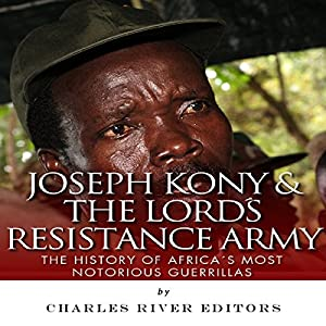 Joseph Kony & The Lord's Resistance Army Audiobook