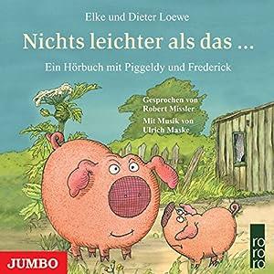 Nichts leichter als das... (Piggeldy und Frederick) Hörbuch