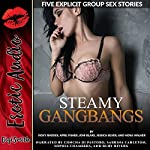 Steamy Gangbangs: Five Explicit Group Sex Stories | Roxy Rhodes,April Fisher,Joni Blake,Jessica Silver,Nora Walker