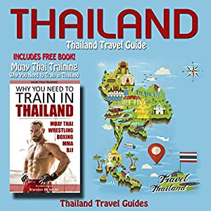 Thailand: Thailand Travel Guide Audiobook