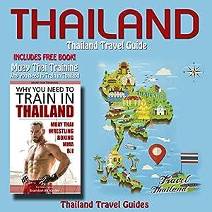 Thailand: Thailand Travel Guide Audiobook