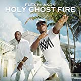 Holy Ghost Fire (feat. Akon)
