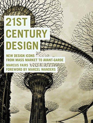 21st Century Design: New Design Icons from Mass Market to Avant- Garde por Marcus Fairs