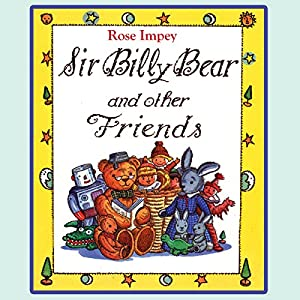 Sir Billy Bear and Other Friends Audiobook