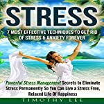 Stress: 7 Most Effective Techniques to Get Rid of Stress & Anxiety Forever | Timothy R. Lee