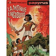 Les aventures merveilleuses de papyrus / la momie engloutie