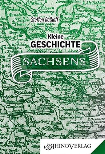 Kleine Geschichte Sachsens: Band 62