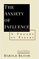 The Anxiety of Influence: A Theory of Poetry Paperback