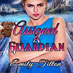 Assigned a Guardian | Emily Tilton