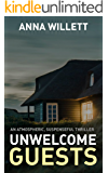 UNWELCOME GUESTS: An atmospheric, suspenseful thriller