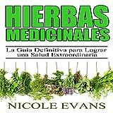 img - for Hierbas Medicinales [Medicinal Herbs]: La Gu a Definitiva para Lograr una Salud Extraordinaria [The Ultimate Guide to Extraordinary Health] book / textbook / text book