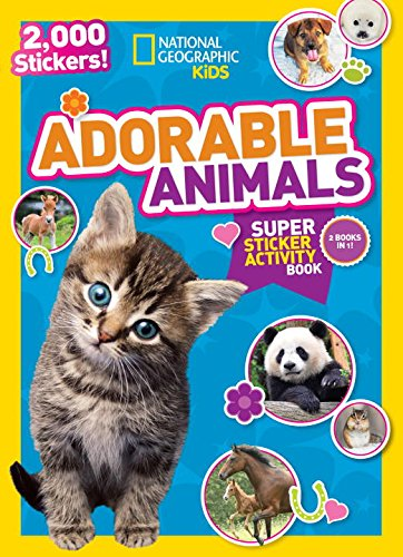 National Geographic Kids Adorable Animals Super Sticker Activity Book: 2,000 Stickers! (NG Sticker Activity (Adorable Animals)