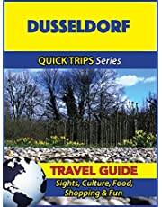 Dusseldorf Travel Guide (Quick Trips Series): Sights, Culture, Food, Shopping & Fun