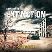 Extinction: Green Fields, Book 4 | Adrienne Lecter
