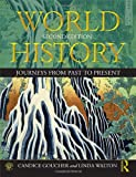 World History : Journeys from Past to Present, Goucher, Candice and Walton, Linda, 0415669995