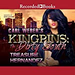 Carl Weber's Kingpins: The Dirty South | Treasure Hernandez