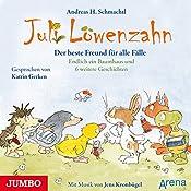 Der beste Freund für alle Fälle (Juli Löwenzahn): Endlich ein Baumhaus und 6 weitere Geschichten   Andreas H. Schmachtl