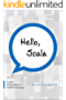 Hello, Scala: A swift introduction to a scalable programming language (English Edition)