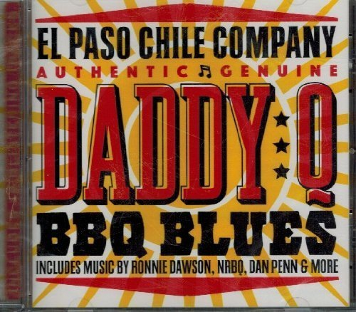 Authentic Genuine Daddy Q BBQ Blues by El Paso Chile Company (0100-01-01?