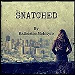 Snatched   Katherine McIntyre