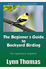The Beginner's Guide to Backyard Birding Kindle Edition
