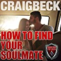 How to Find Your Soulmate: Manifesting Magic Secret 3 Audiobook by Craig Beck Narrated by Craig Beck