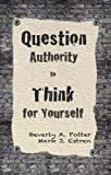 img - for Question Authority; Think for Yourself book / textbook / text book