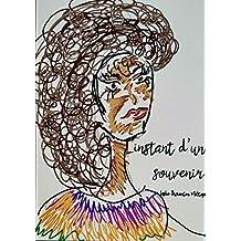 L'instant d'un souvenir (French Edition)