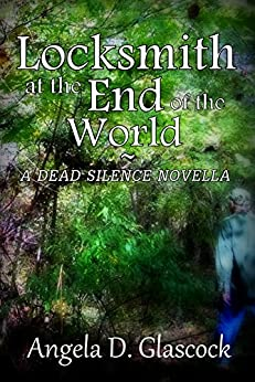 Locksmith at the End of the World: A Dead Silence Novella (Part One Book 1) by [Glascock, Angela D.]