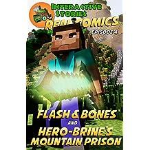 Minecraft Comics: Flash and Bones and Hero-brine's Mountain Prison: The Ultimate Minecraft Comics Adventure Series (Real Comics in Minecraft - Flash and Bones Book 4)