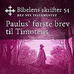 Paulus' første brev til Timoteus (Bibel2011 - Bibelens skrifter 54 - Det Nye Testamentet)    KABB