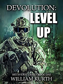 DEVOLUTION: LEVEL UP (Metaverse Games Book 1) by [Kurth, William]