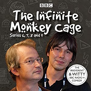 Infinite Monkey Cage, Series 6, 7, 8, and 9 Radio/TV