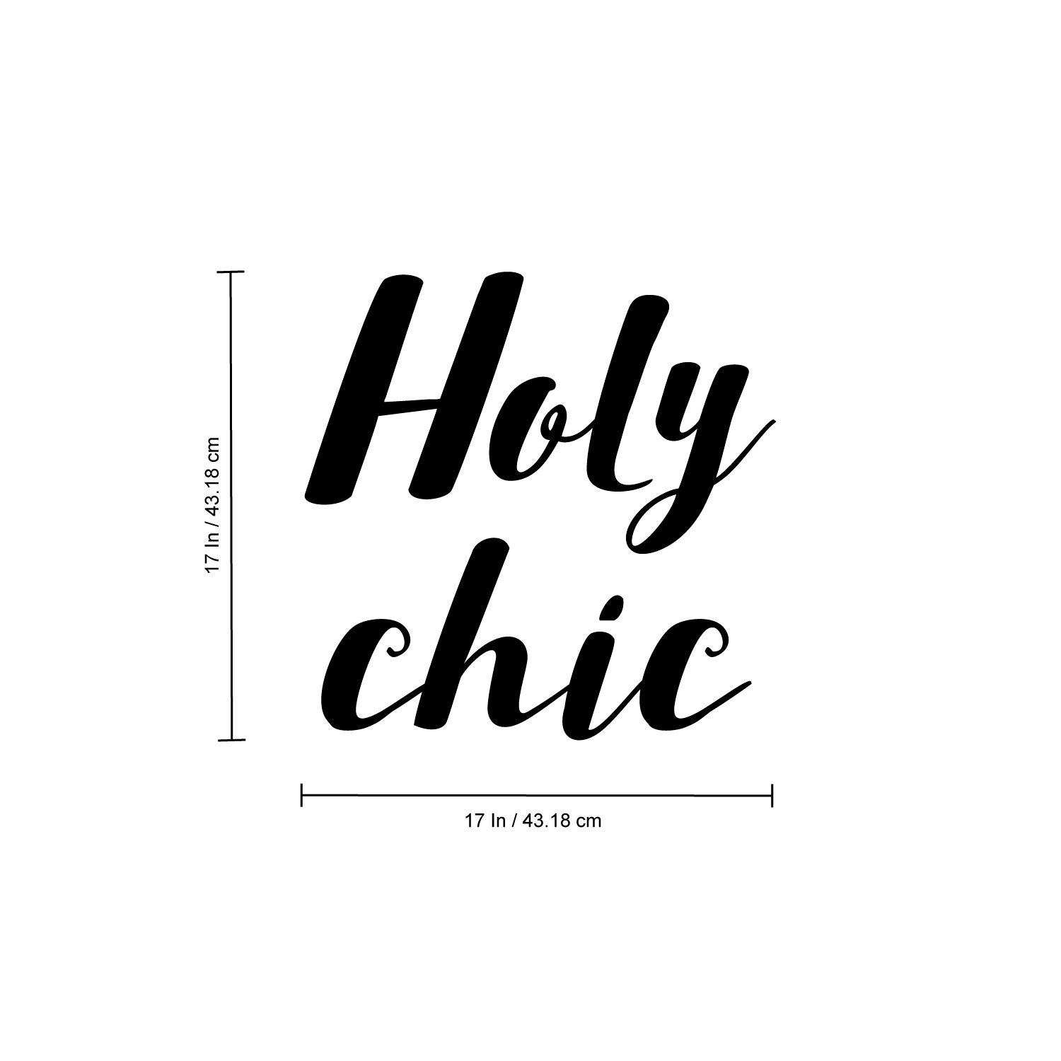 Trendy Womens Bedroom Living Room Office Modern Quotes 17 x 17 Holy Chic Vinyl Art Wall Decal Positive Fashion Mod Home Workplace Apartment Door Sticker Decals