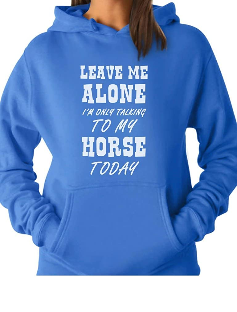 Tstars Leave Me Alone I'm Only Talking to My Horse Gift for Horse Lover Women Hoodie GhPhhthgK