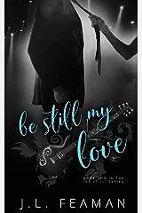 Be Still My Love Paperback