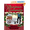 The Christmas Calamity: (A Sweet Victorian Holiday Romance) (Hardman Holidays Book 3)