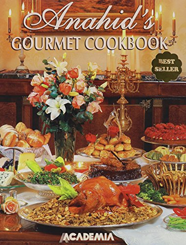 Anahid's Gourmet Cookbook (Best Lebanese Cookbook In English)