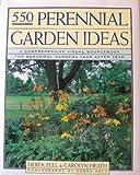 Five Hundred Fifty Perennial Garden Ideas, Derek Fell and Carolyn Heath, 0671798391