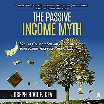 Amazon com: The Passive Income Myth: How to Create a Stream