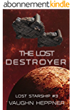 The Lost Destroyer (Lost Starship Series Book 3) (English Edition)