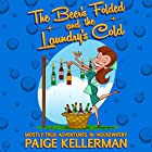 The Beer's Folded and the Laundry's Cold: Mostly True Adventures in Housewifery Hörbuch von Paige Kellerman Gesprochen von: Rebecca Hansen