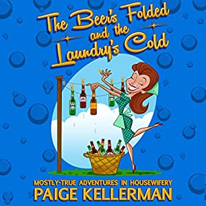 The Beer's Folded and the Laundry's Cold Audiobook